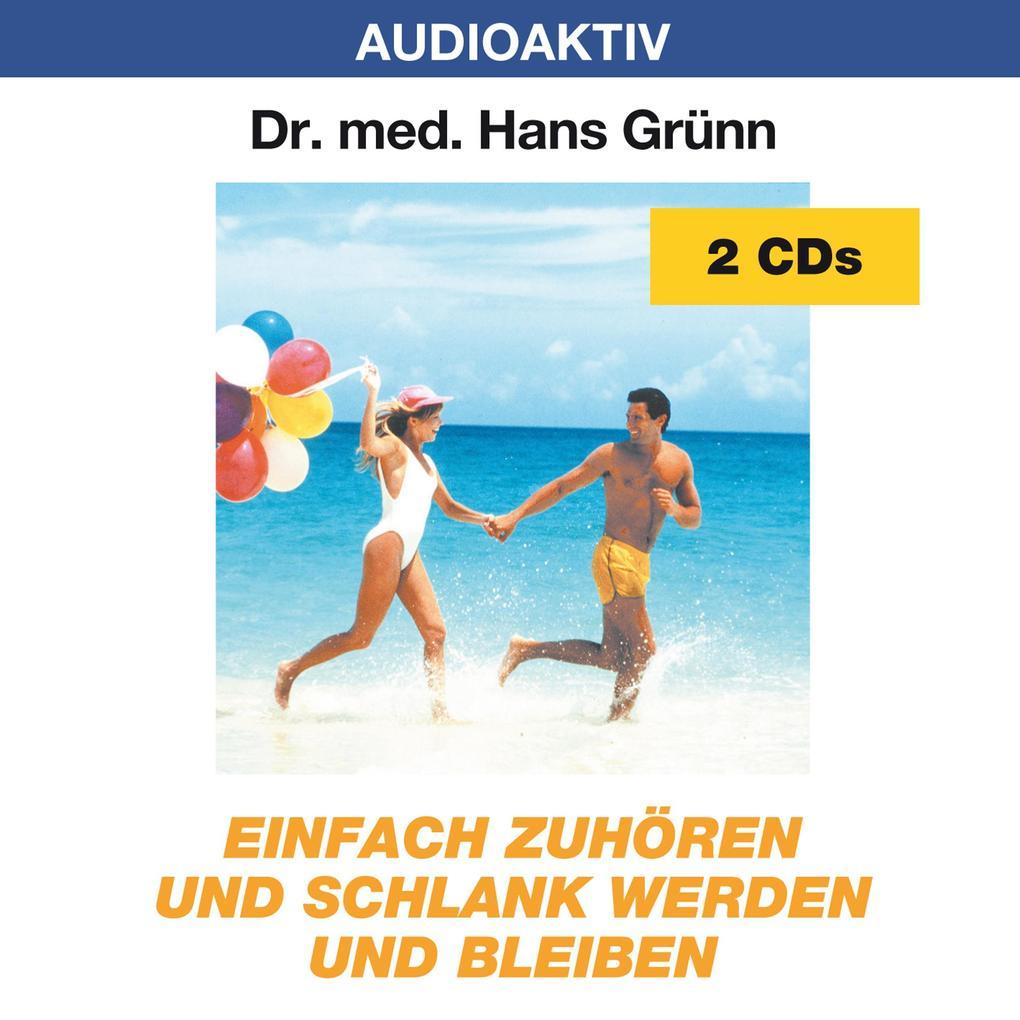 Einfach zuhören und schlank werden und bleiben. 2 CDs als Hörbuch