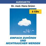 Einfach zuhören und Nichtraucher werden. 2 CDs