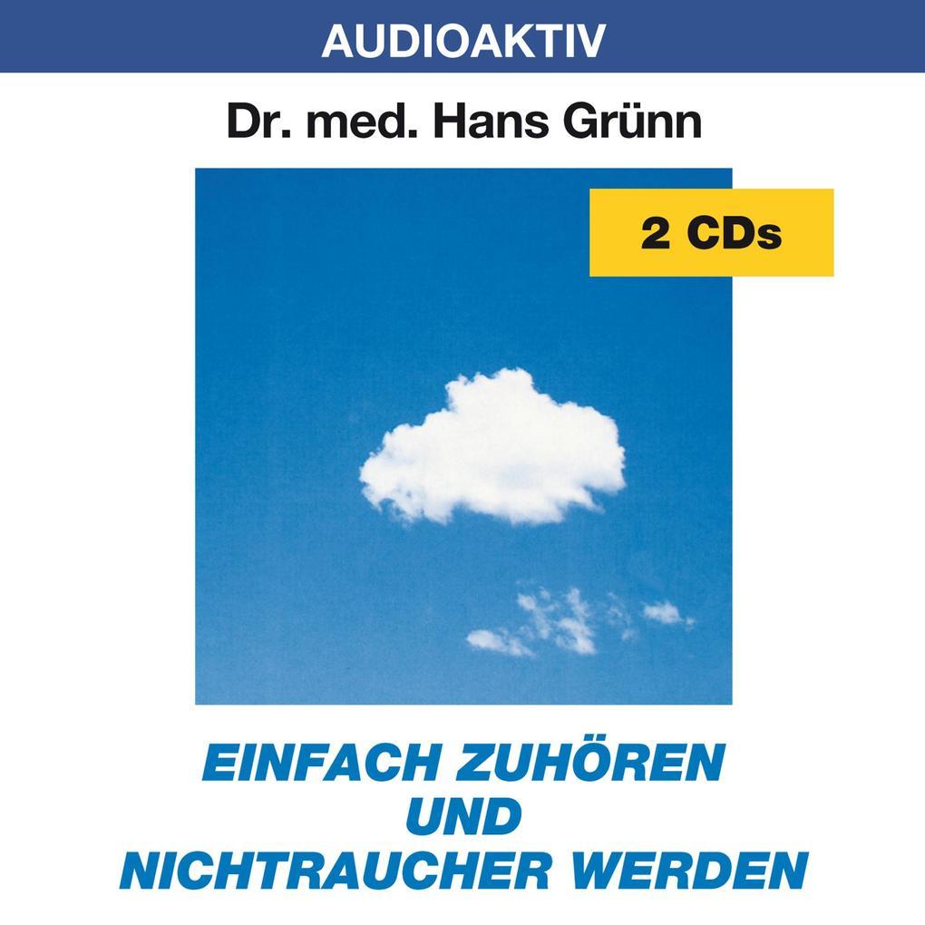 Einfach zuhören und Nichtraucher werden. 2 CDs als Hörbuch CD