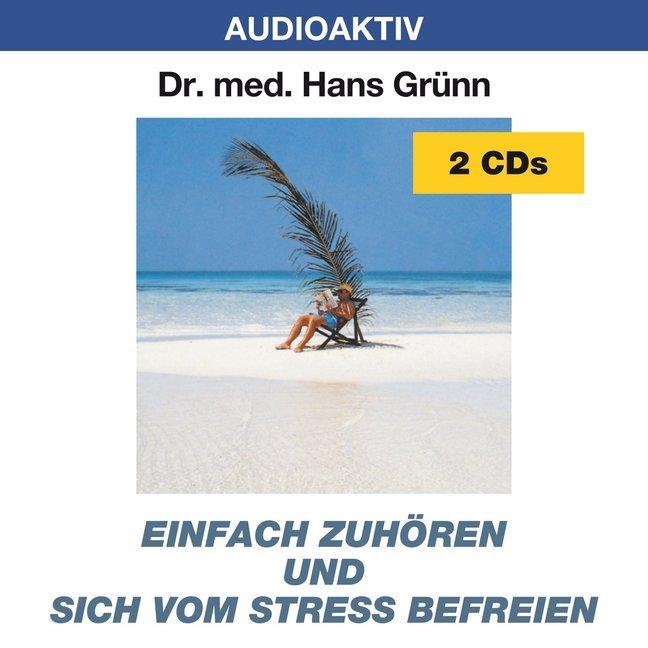 Einfach zuhören und sich vom Streß befreien. 2 CDs als Hörbuch