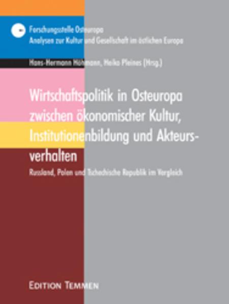 Wirtschaftspolitik in Osteuropa zwischen ökonomischer Kultur, Institutionenbildung und Akteursverhalten als Buch