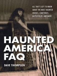 Haunted America FAQ als eBook Download von Dave...