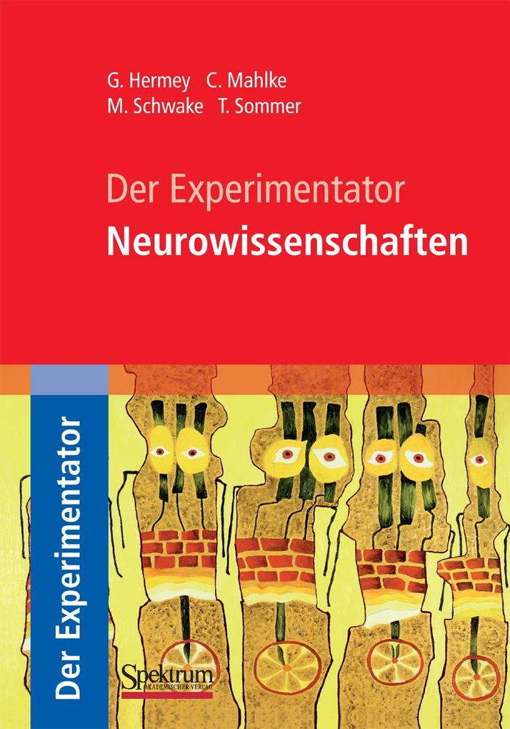 Der Experimentator: Neurowissenschaften als eBo...