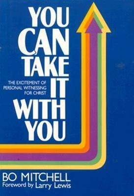 You Can Take It with You: The Excitement of Personal Witnessing for Christ als Taschenbuch