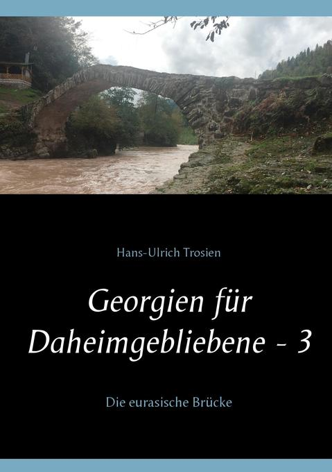 Georgien für Daheimgebliebene - 3 als Buch von ...