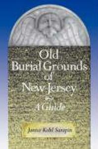 Old Burial Grounds of New Jersey: A Guide als Taschenbuch