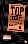 Top Secret. Die neue Generation 05. Die Entführung