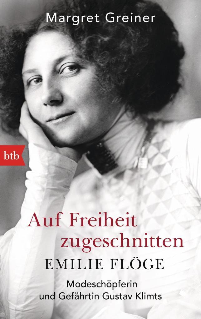Auf Freiheit zugeschnitten: Emilie Flöge als Taschenbuch