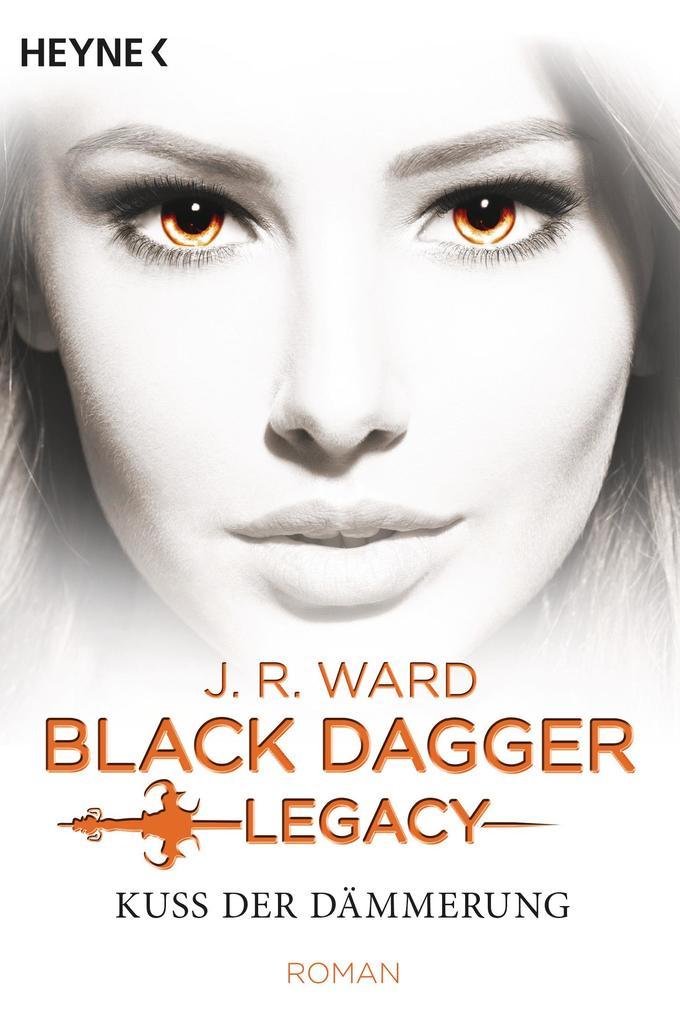 Kuss der Dämmerung - Black Dagger Legacy als Taschenbuch