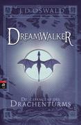 Dreamwalker 03 - Die Gefangene des Drachenturms