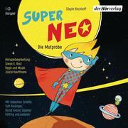 Super Neo 01. Die Mutprobe