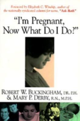 I'm Pregnant, Now What Do I Do? als Taschenbuch