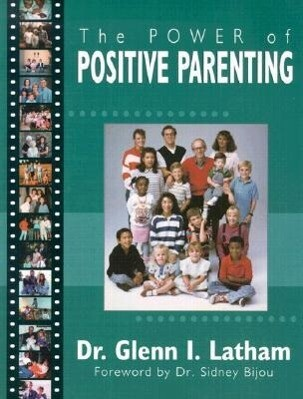 Power of Positive Parenting: A Wonderful Way to Raise Children als Taschenbuch
