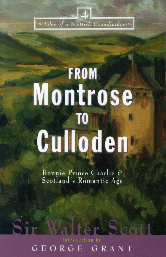 From Montrose to Culloden: Bonnie Prince Charlie and Scotland's Romantic Age als Taschenbuch