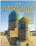 Reise durch Zentralasien - Usbekistan, Kasachstan, Kirgisistan, Turkmenistan