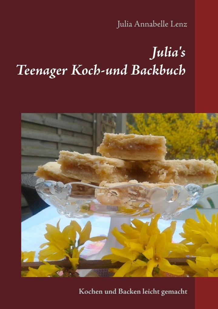 Julia´s Teenager Koch- und Backbuch als eBook D...