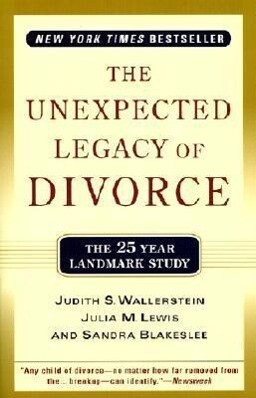 The Unexpected Legacy of Divorce: The 25 Year Landmark Study als Taschenbuch
