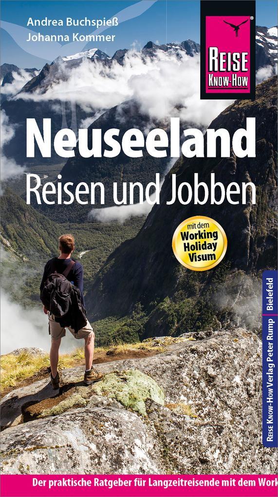 Reise Know-How: Neuseeland - Reisen und Jobben ...