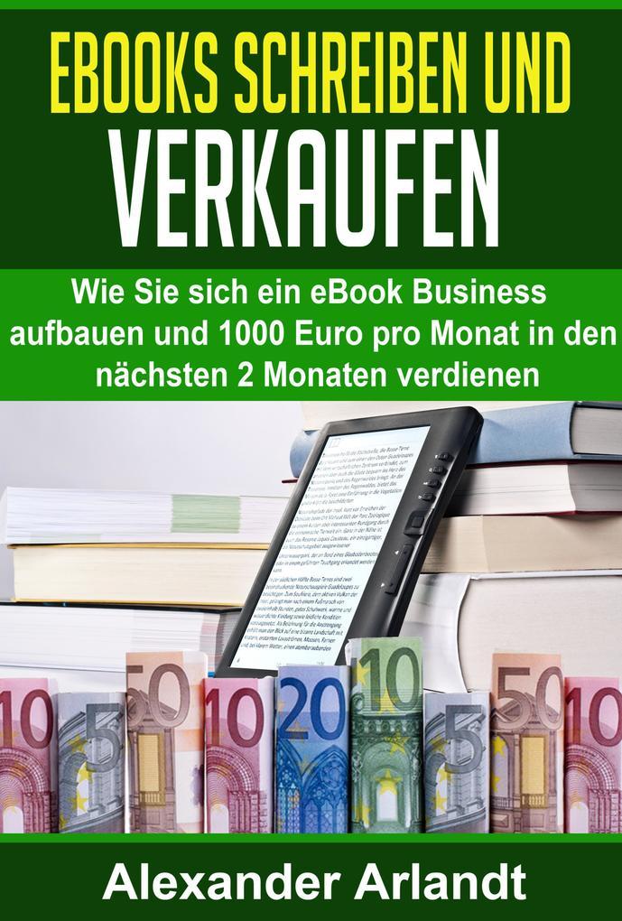 Ebooks schreiben und verkaufen als eBook Downlo...