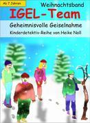 IGEL-Team Weihnachtsband, Geheimnisvolle Geiselnahme