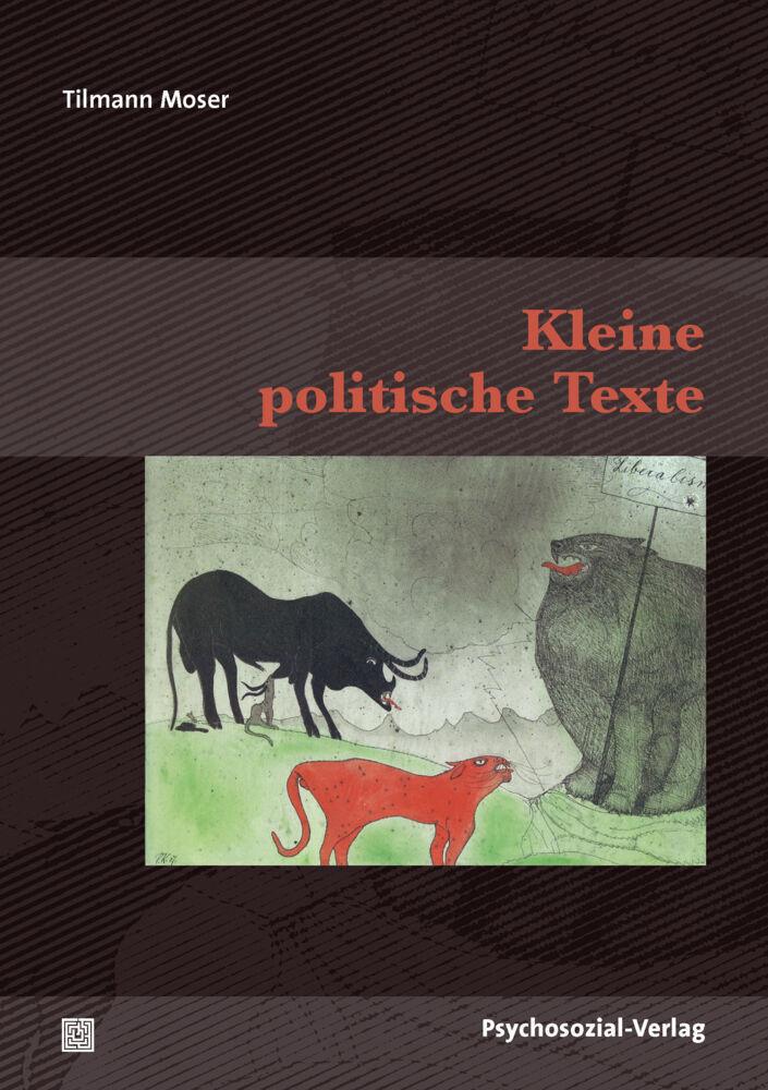 Kleine politische Texte als Buch von Tilmann Moser