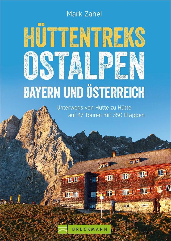 Hüttentreks Ostalpen - Bayern und Österreich al...