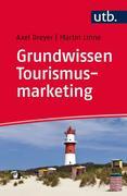 Grundwissen Tourismusmarketing