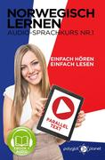Norwegisch Einfach Lesen | Einfach Hören | Paralleltext Audio-Sprachkurs Nr. 1 (Norwegisch Lernen | Easy Reader | Easy Listener | Norwegisch - Deutsch, #1)