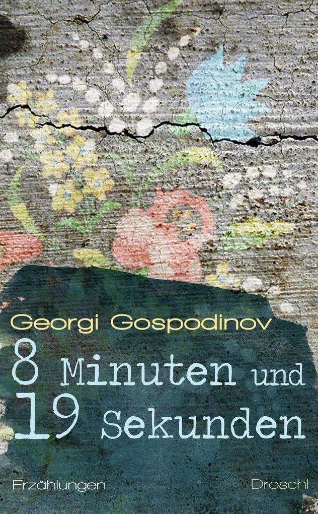 8 Minuten und 19 Sekunden als Buch von Georgi G...