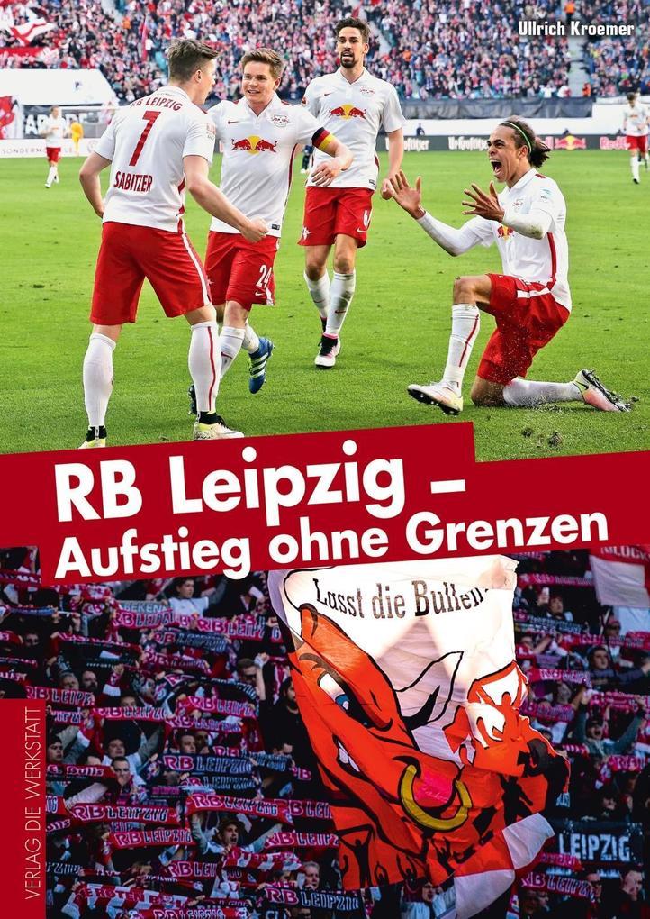 RB Leipzig - Aufstieg ohne Grenzen als Buch von Ullrich Kroemer