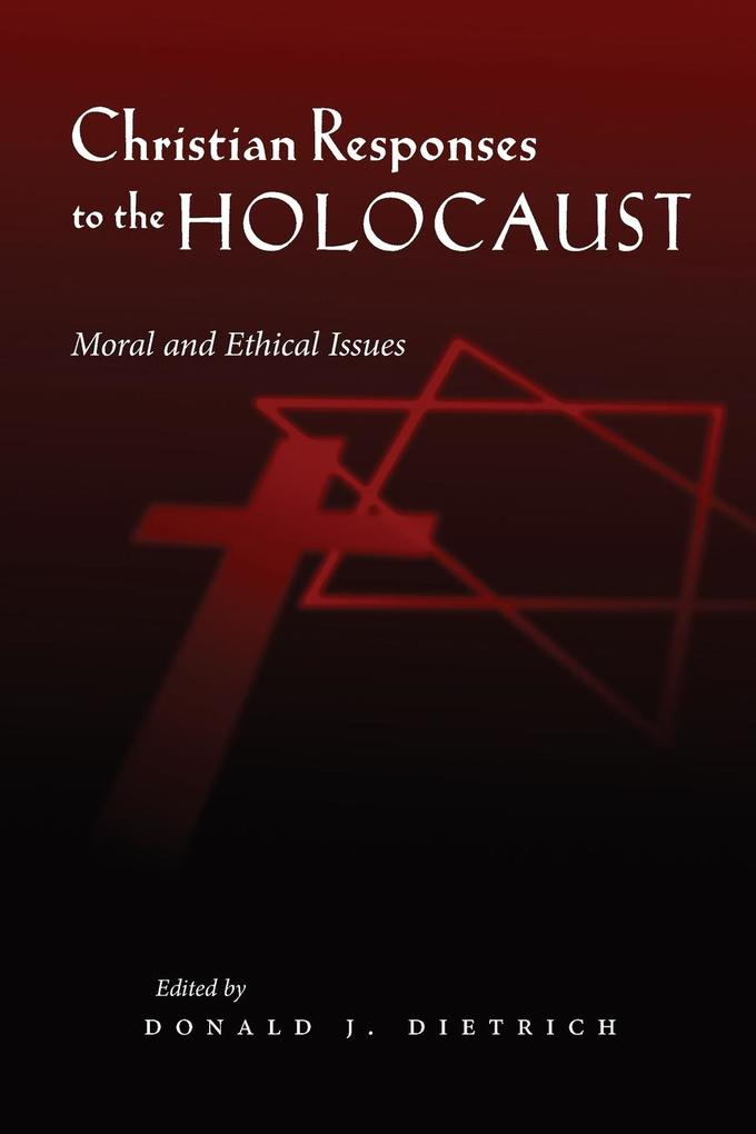 Christian Responses to the Holocaust: Moral and Ethical Issues als Taschenbuch