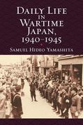 Daily Life in Wartime Japan, 1940 1945