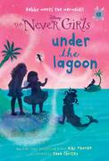 Never Girls #13: Under the Lagoon (Disney: The Never Girls)