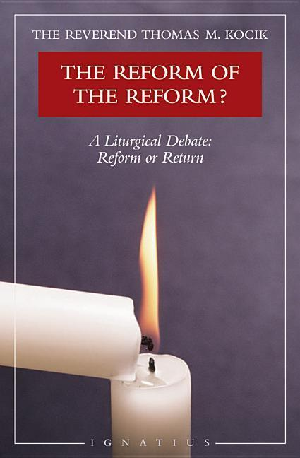 Reform of the Reform?: A Liturgical Debate: Reform or Return als Taschenbuch
