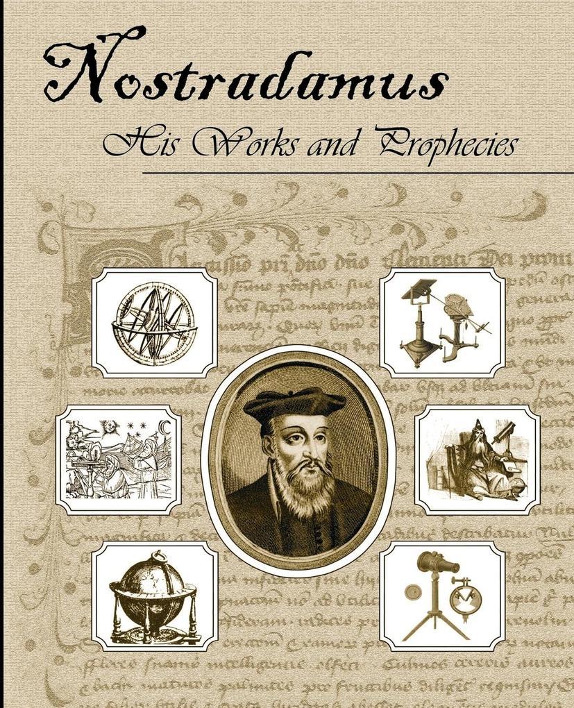Nostradamus His Works and Prophecies als Taschenbuch