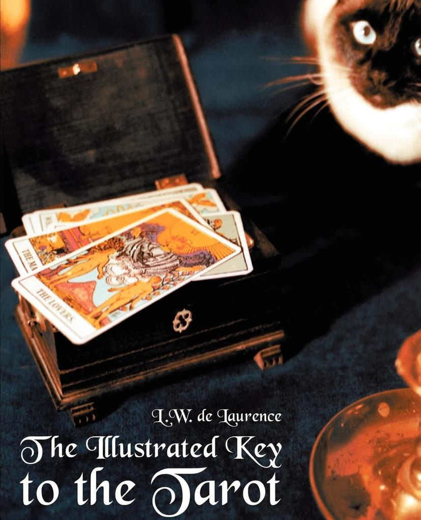 The Illustrated Key to the Tarot als Taschenbuch