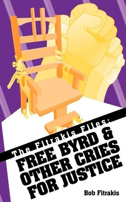 The Fitrakis Files: Free Byrd & Other Cries for Justice als Taschenbuch