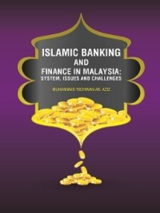 Islamic Banking and Finance in Malaysia; System...