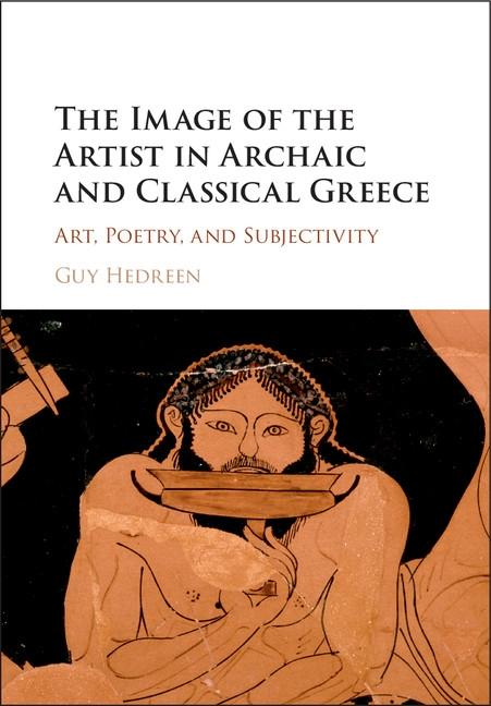 Image of the Artist in Archaic and Classical Gr...