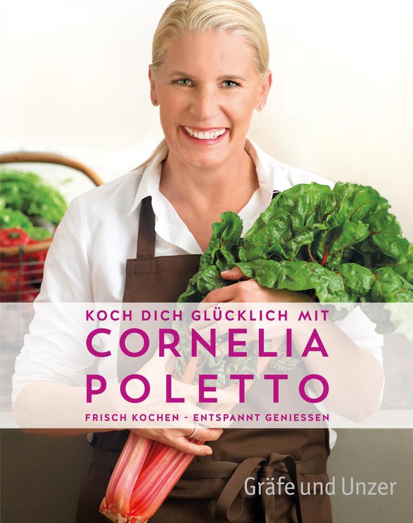 Koch dich glücklich mit Cornelia Poletto als eB...