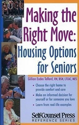Making the Right Move: Housing Options for Seniors. als Taschenbuch