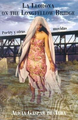 La Llorona on the Longfellow Bridge: Poetry y Otras Movidas 1985-2001 als Taschenbuch