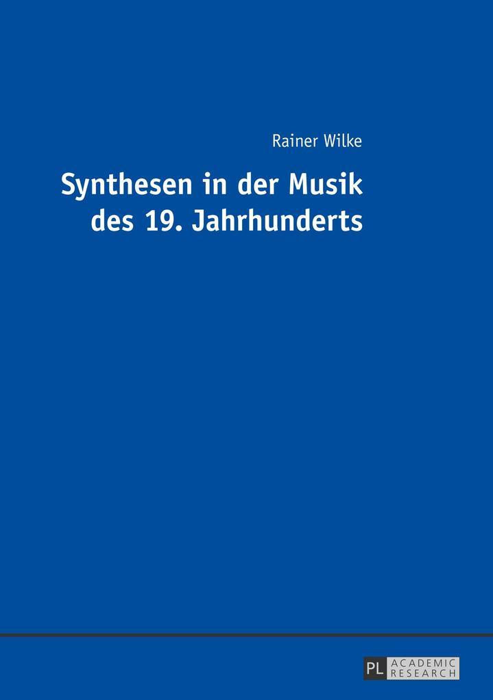 Synthesen in der Musik des 19. Jahrhunderts als...