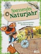 Spannendes Naturjahr - Mein Jahreszeiten-Erlebnis-Buch