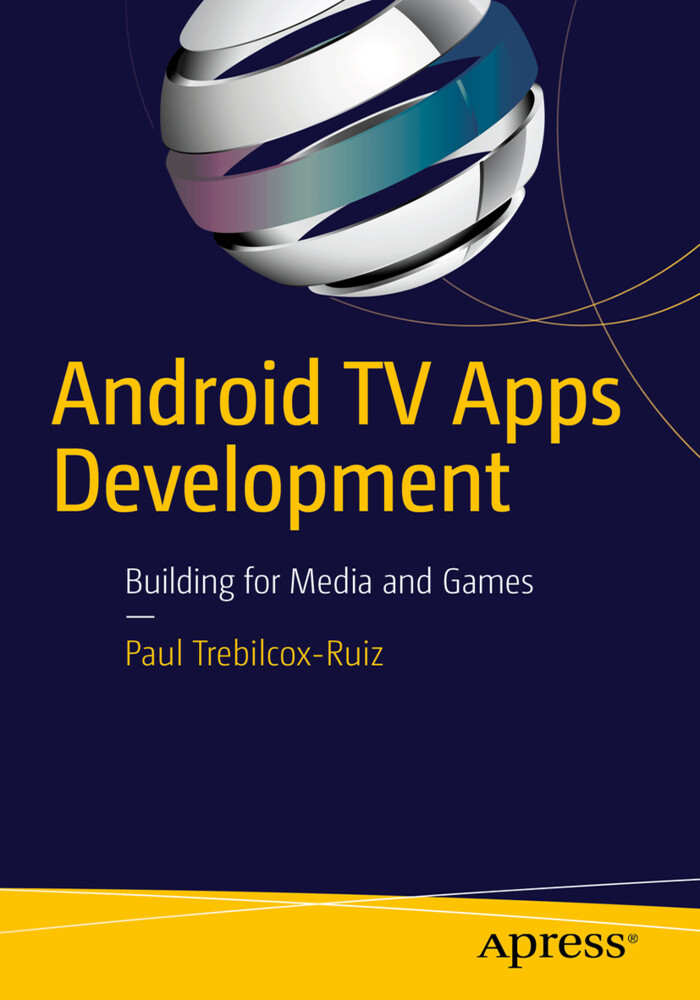 Android TV Apps Development als Buch von Paul T...