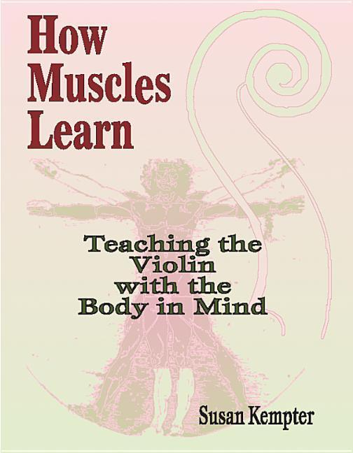 How Muscles Learn: Teaching the Violin with the Body in Mind als Taschenbuch