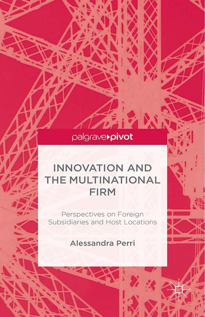 Innovation and the Multinational Firm als eBook...
