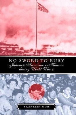 No Sword to Bury: Japanese Americans in Hawai'i During World War II als Buch