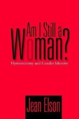 Am I Still a Woman?: Hysterectomy and Gender Identity als Buch