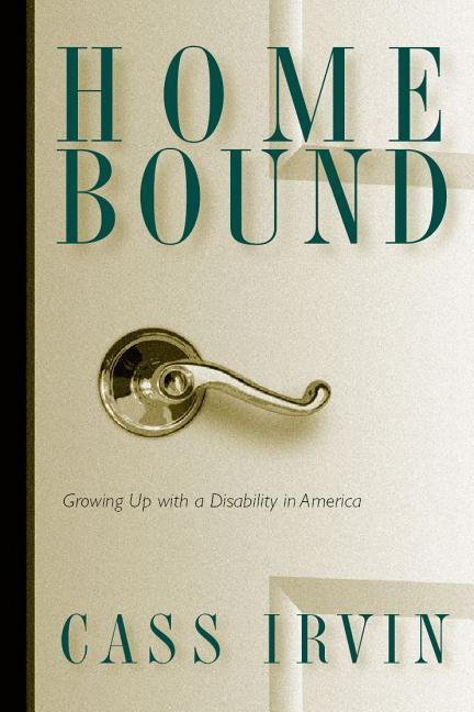 Home Bound: Growing Up with a Disability in America als Taschenbuch